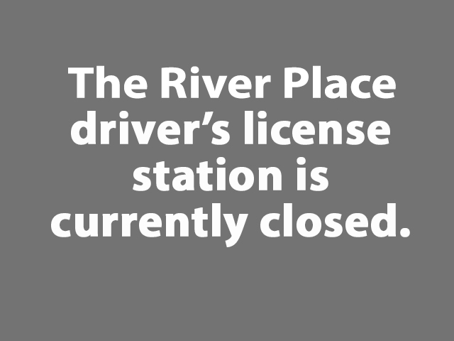 Renewal only driver's license station (River Place in Des